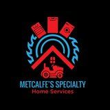 Metcalfe's Specialty Home Services, LLC Serving around