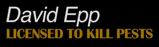 David Epp Licensed to Kill Pests