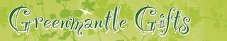 Greenmantle Gifts