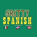 Gritty Spanish