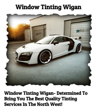 Window Tinting Wigan