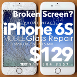 iPhone 6S Repairs for Shattered Screen - Glass Replacement Down to $129, and Done at YOUR LOCATION in 15 Minutes with iPhoneIntact.com Mobile iPhone Repair
