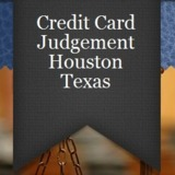 CREDIT CARD JUDGEMENT IN HOUSTON