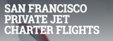 Private Jet Charter Flights, San Francisco
