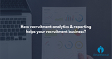 Recruitment Analytics And Reporting - iSmartRecruit