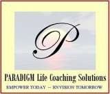 PARADIGM Life Coaching Solutions 9719 Keating Drive