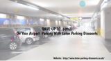 Avail the cheap Meet and Greet Luton Airport Parking to safely park your car. A chauffeur will pick your car from the short term car parking area and also bring it back.