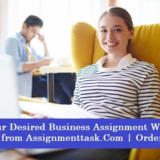 Get Desired Business Assignment Writing Service from Assignment Task