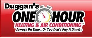 Duggan's One Hour Heating & Air Conditioning