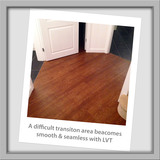 LVT is versatile and flexible.<br /> Luxury Vinyl Tiles offer an elegant solution to this difficult area and creates a smooth transition that unifies several rooms in the home.<br /> Tiles and wood are fused in this modern and stylish solution and of course LVT is  DA Flooring 3 Enmore Close