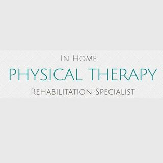 In Home Physical Therapy Rehabilitation Specialist